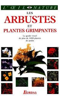 Les arbustes et plantes grimpantes : le guide visuel de plus de 1000 plantes de jardin