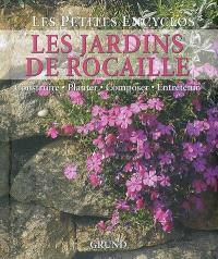 Les jardins de rocaille : construire, planter, composer, entretenir