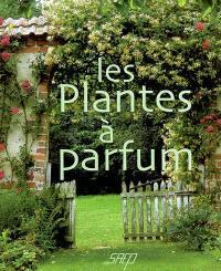 Les plantes à parfum
