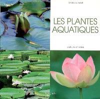 Les plantes aquatiques : culture et soins