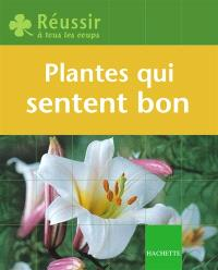 Les plantes qui sentent bon