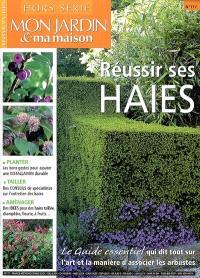 Mon jardin & ma maison, hors série. n° 117, Réussir ses haies