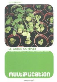 Multiplication : le guide complet pour vos plantes et arbres