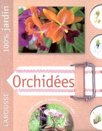Orchidées : le guide indispensable pour choisir, installer, cultiver, conserver et améliorer les orchidées