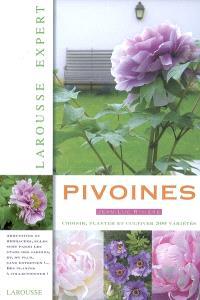 Pivoines : choisir, planter et cultiver 500 variétés