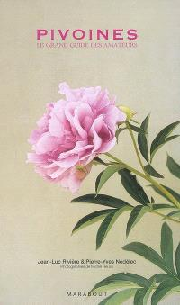 Pivoines : le grand guide des amateurs
