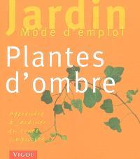 Plantes d'ombre : apprendre à jardiner en toute simplicité
