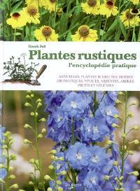 Plantes rustiques : l'encyclopédie pratique