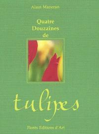 Quatre douzaines de tulipes