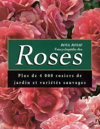 Rosa, rosae, l'encyclopédie des roses