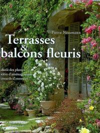 Terrasses & balcons fleuris : choix des plantes, idées d'aménagement, conseils d'entretien