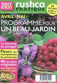Tout en un Rustica, Avril-mai : programme pour un beau jardin