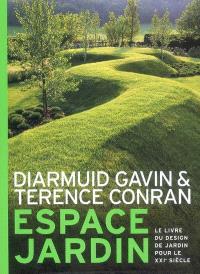 Espace jardin : le livre du design de jardin pour le XXIe siècle