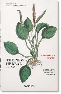 Leonhart Fuchs : the new herbal of 1543 : complete coloured edition