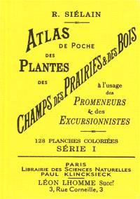 Atlas de poche des plantes des champs, des prairies et des bois : à l'usage des promeneurs et des excursionnistes. Volume 1
