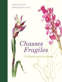 Chasses fragiles : un flâneur parmi les herbes
