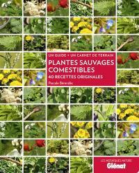 Plantes sauvages comestibles : 40 recettes originales