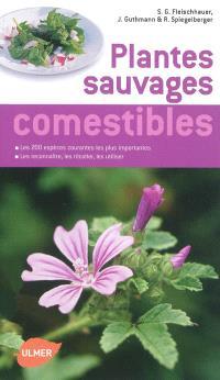 Plantes sauvages comestibles : les 200 espèces courantes les plus importantes : les reconnaître, les récolter, les consommer