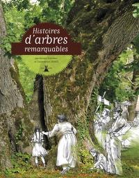 Histoires d'arbres remarquables