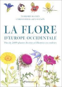 La flore d'Europe occidentale : plus de 2.400 plantes décrites et illustrées en couleurs