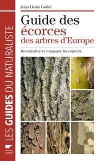 Guide des écorces des arbres d'Europe : reconnaître et comparer les espèces