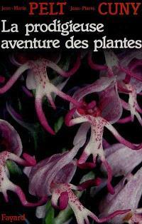 La Prodigieuse aventure des plantes ou les Extraordinaires et véridiques tribulations des plantes