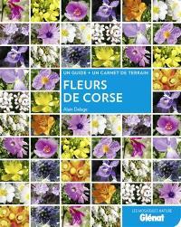 Fleurs de Corse : un guide + un carnet de terrain