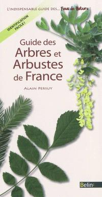 Guide des arbres et arbustes de France : l'indispensable guide des fous de nature !