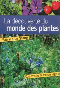 La découverte du monde des plantes : notions essentielles pour mieux comprendre le végétal