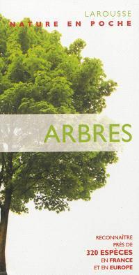 Arbres : reconnaître près de 320 espèces en France et en Europe
