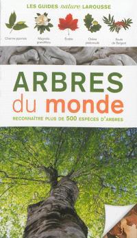 Arbres du monde : reconnaître plus de 500 espèces d'arbres