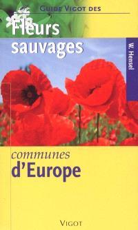 Guide Vigot des fleurs sauvages communes d'Europe