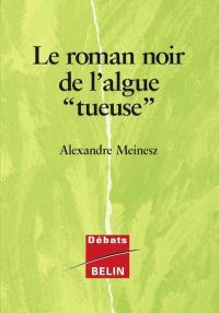 Le roman noir de l'algue tueuse : Caulerpa taxifolia contre la Méditerranée