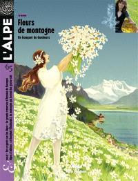 Alpe (L'). n° 65, Fleurs de montagne : un bouquet de bonheurs