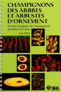 Champignons des arbres et arbustes d'ornement : premier inventaire des champignons identifiés en France