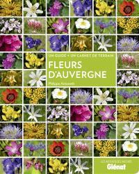 Fleurs d'Auvergne : un guide + un carnet de terrain
