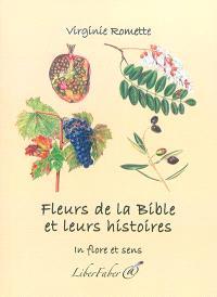 Fleurs de la Bible et leurs histoires : in flore et sens