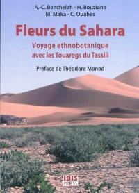 Fleurs du Sahara : voyage ethnobotanique avec les Touaregs du Tassili
