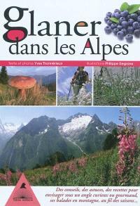 Glaner dans les Alpes : des conseils, des astuces, des recettes pour envisager sous un angle curieux ou gourmand, ses balades en montagne au fil des saisons...