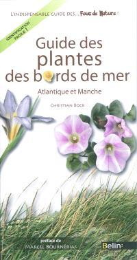 Guide des plantes des bords de mer : Atlantique et Manche