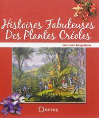 Histoires fabuleuses des plantes créoles