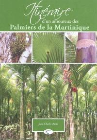 Itinéraire d'un amoureux des palmiers de la Martinique