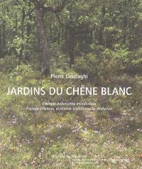 Jardins du chêne blanc : chênaie pubescente méridionale, paysages floraux, économie traditionnelle, évolution