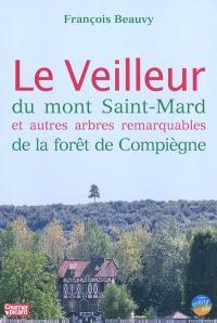 Le Veilleur du mont Saint-Mard et autres arbres remarquables de la forêt de Compiègne