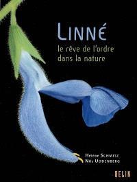 Linné : le rêve de l'ordre dans la nature