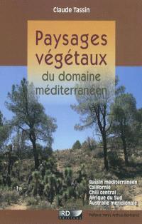Paysages végétaux du domaine méditerranéen : Bassin méditerranéen, Californie, Chili central, Afrique du Sud, Australie méridionale