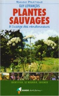 Plantes sauvages : à l'usage des randonneurs