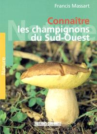 Connaître les champignons du Sud-Ouest : les champignons au fil des saisons