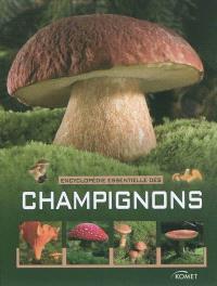 Encyclopédie essentielle des champignons