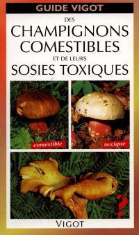 Guide Vigot des champignons comestibles et de leurs sosies toxiques